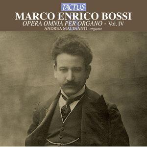 Bossi: Opera omnia per Organo, Vol. 4