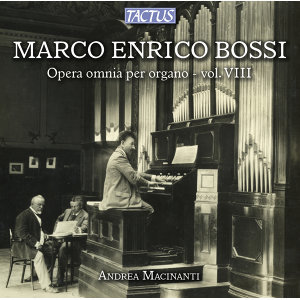 Bossi: Opera omnia per organo, Vol. 8