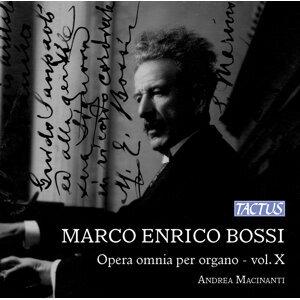 Bossi: Opera omnia per organo, Vol. 10