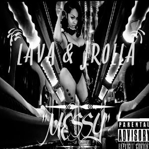 Messy (feat.  J Rolla)
