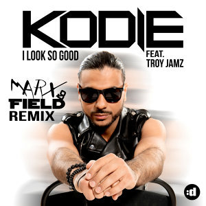 I Look So Good - Marx & Field Remix
