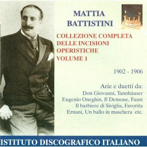 Opera Arias (Tenor): Battistini, Mattia - Mozart, W.A. / Wagner, R. / Tchaikovsky, P.I. (Complete Opera Highlights Collection, Vol. 1) (1902-1906)