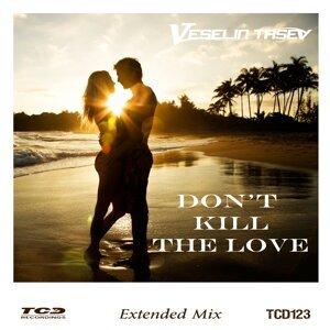 Don't Kill the Love