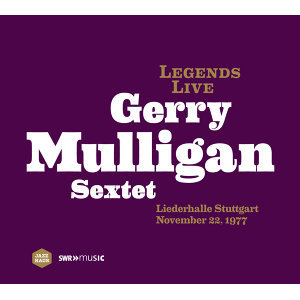 Legends Live: Gerry Mulligan Sextet (Extended Version)
