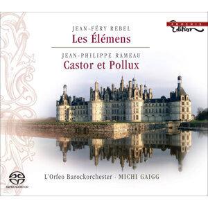 Rebel, J.F.: Elemens (Les) / Rameau, J.P.: Castor Et Pollux Suite