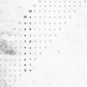Monotonous (Monotonous)