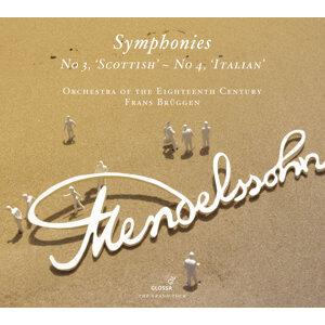 Mendelssohn: Symphonies Nos. 3, 'Scottish' and 4, 'Italian'