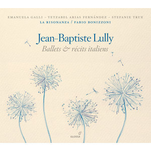 Lully: Ballets & recits italiens