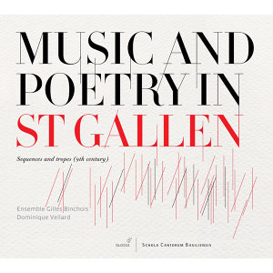 Music and Poetry in St Gallen: Sequences and Tropes (9th Century)