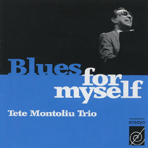 Tete Montoliu Trio: Blues for Myself