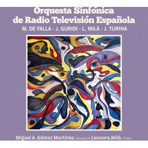 Falla, Guridi, Milà & Turina: Orchestral Works