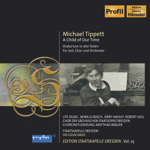 Tippett, M.: Child of Our Time (A) (Staatskapelle Dresden Edition, Vol. 25)