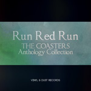 Run Red Run - The Coasters Anthology Collection