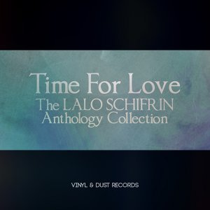 Time For Love - The Lalo Schifrin Anthology Collection