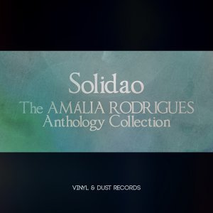 Solidao - The Amália Rodrigues Anthology Collection