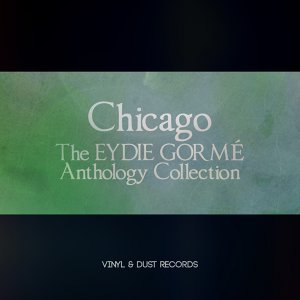 Chicago - The Eydie Gormé Anthology Collection