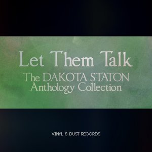 Let Them Talk - The Dakota Staton Anthology Collection