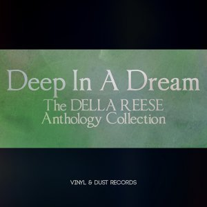 Deep in a Dream - The Della Reese Anthology Collection