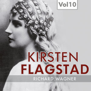 Kirsten Flagstad, Vol. 10 (1957)