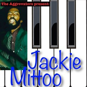 The Aggrovators Present: Jackie Mittoo