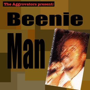 The Aggrovators Present: Beenie Man