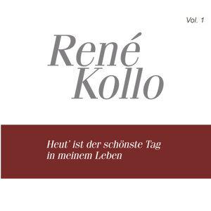 Rene Kollo, Vol. 1: Heut' ist der schonste Tag in meinem Leben (1974-1987)