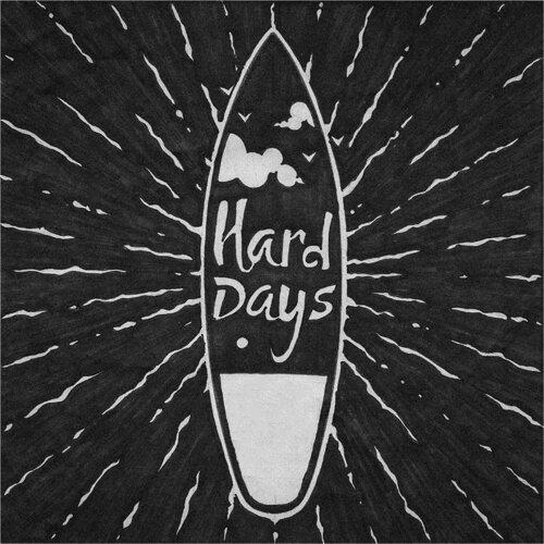 Hard Days