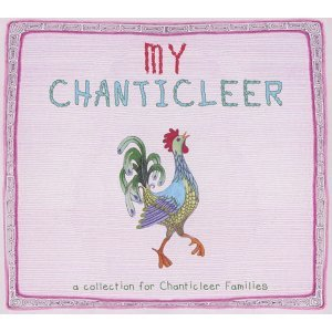 My Chanticleer: A Collection for Chanticleer Families