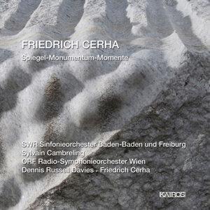 Friedrich Cerha: Spiegel I-VII, Monumentum für Karl Prantl & Momente
