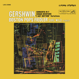 "Gershwin: Concerto in F, Variations on ""I Got Rhythm"" & Cuban Overture"