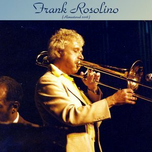 Frank Rosolino - Remastered 2016
