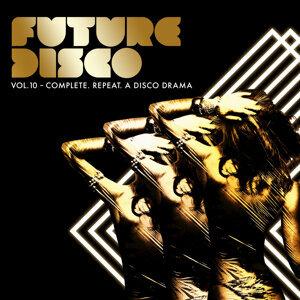 Future Disco, Vol. 10 - Complete. Repeat. A Disco Drama