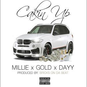 Cakin' Up (feat. Gold & Dayy)
