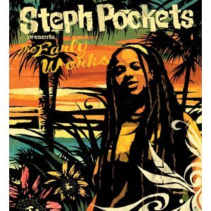 STEPH POCKETS PRESENTD THE EARLY WORKS