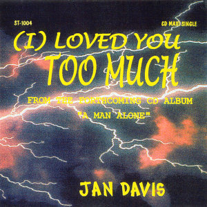 I Loved You Too Much
