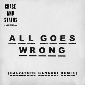 All Goes Wrong - Salvatore Ganacci Remix