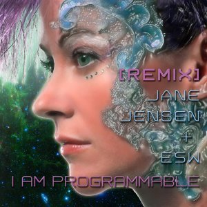 I Am Programmable (Remix) [feat. Esw]