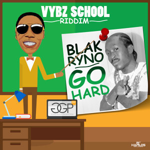 Go Hard - Single - Vybz School Riddim
