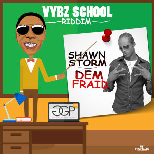 Dem Fraid - Single - Vybz School Riddim
