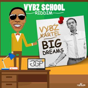 Big Dreams - Single - Vybz School Riddim