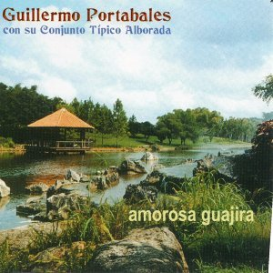 Amorosa Guajira - Con Su Conjunto Tipico Alborada