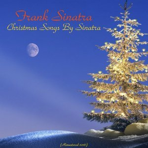 Christmas Songs by Sinatra - All Tracks Remastered