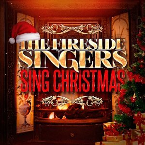 The Fireside Singers Sing Christmas