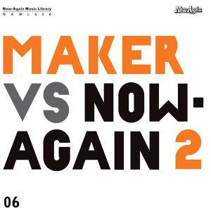Maker vs Now-Again 2