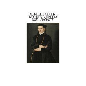 Pierre de Rocourt: Livre des Chansons - Arr. for Guitar, Renaissance Series