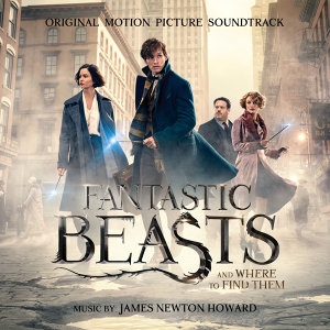 Fantastic Beasts and Where to Find Them: Original Motion Picture Soundtrack (怪獸與牠們的產地電影原聲帶)