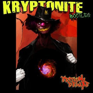 Kryptonite Bootleg - EditioN DeluXe
