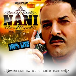 Nebghiha ou chahed rabi - 100% Live