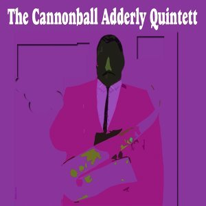 The Cannonball Adderly Quintett