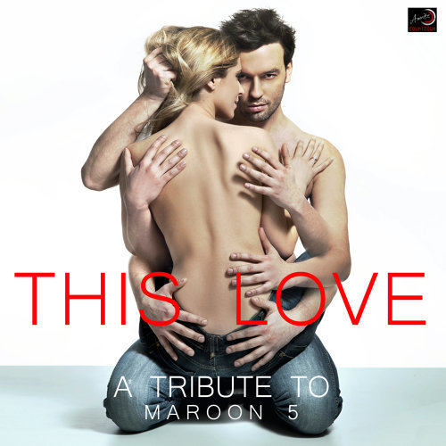 This Love - A Tribute to Maroon 5